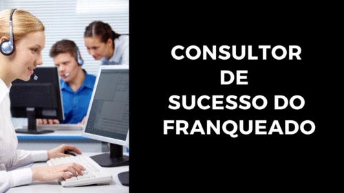 O novo consultor de campo: Consultor de Sucesso do Franqueado